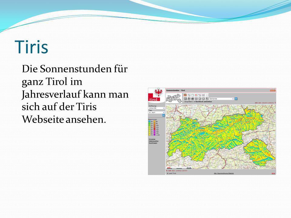 Tiris Die Sonnenstunden für ganz Tirol im Jahresverlauf kann man sich auf der Tiris Webseite ansehen.