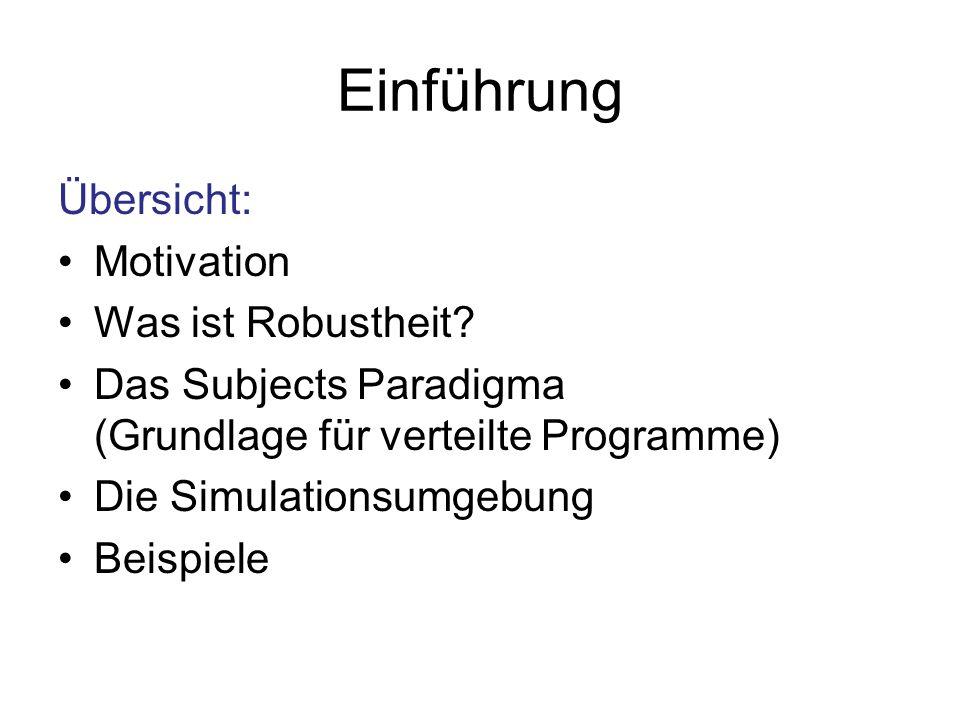 Subjekte Alle extern aufrufbaren Aktionen müssen folgende Form haben: Action () {…} Action ( *o) {…} Start der Subjects-Umgebung: runSubjects( *s, *o, t); // t=0: laufe, bis keine Aufgaben mehr