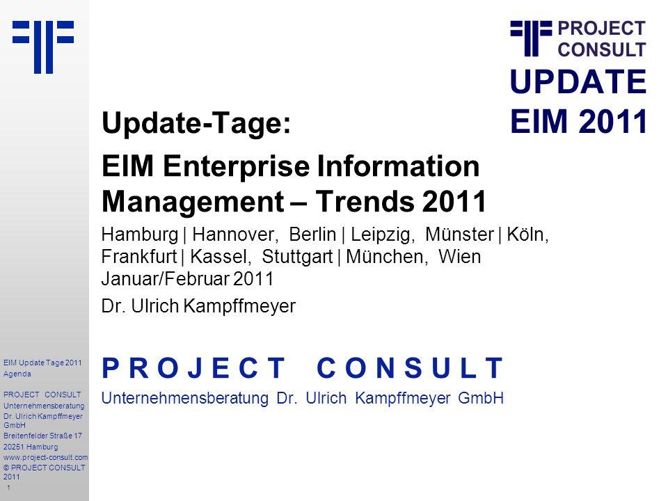 1 Update-Tage: EIM Enterprise Information Management – Trends 2011 Hamburg | Hannover, Berlin | Leipzig, Münster | Köln, Frankfurt | Kassel, Stuttgart | München, Wien Januar/Februar 2011 Dr.