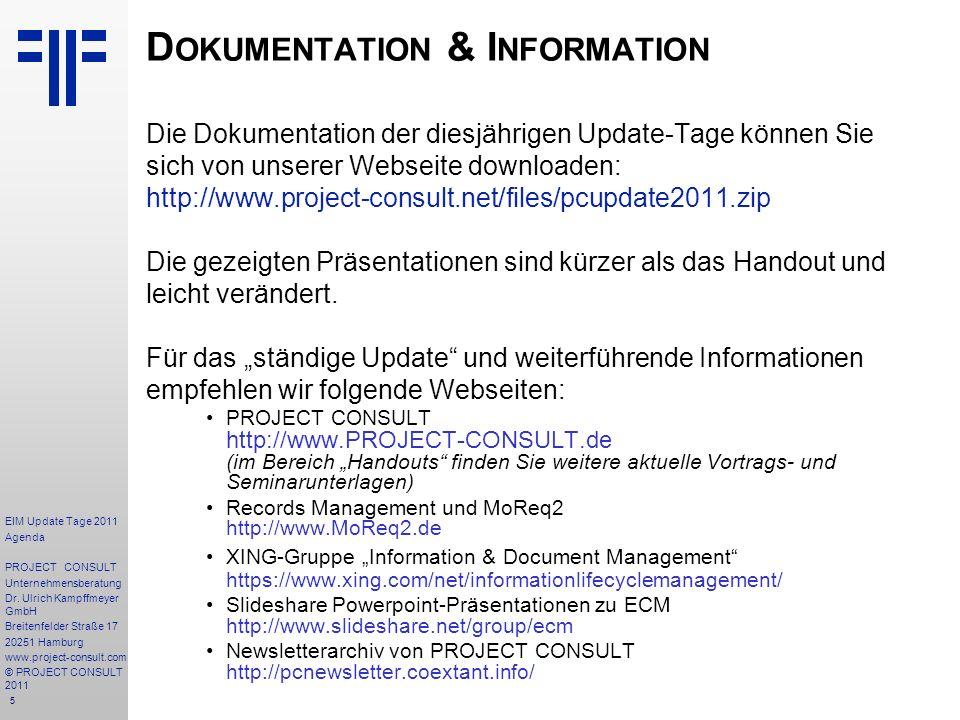 5 D OKUMENTATION & I NFORMATION Die Dokumentation der diesjährigen Update-Tage können Sie sich von unserer Webseite downloaden: http://www.project-consult.net/files/pcupdate2011.zip Die gezeigten Präsentationen sind kürzer als das Handout und leicht verändert.