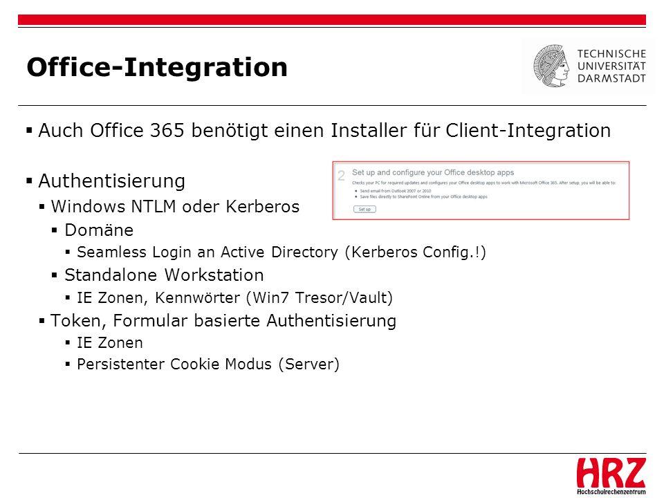 Office-Integration Auch Office 365 benötigt einen Installer für Client-Integration Authentisierung Windows NTLM oder Kerberos Domäne Seamless Login an