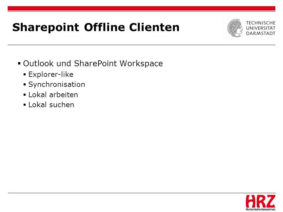 Sharepoint Offline Clienten Outlook und SharePoint Workspace Explorer-like Synchronisation Lokal arbeiten Lokal suchen