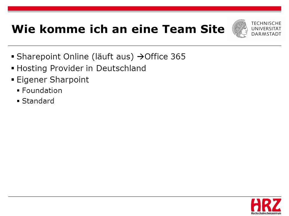 Wie komme ich an eine Team Site Sharepoint Online (läuft aus) Office 365 Hosting Provider in Deutschland Eigener Sharpoint Foundation Standard