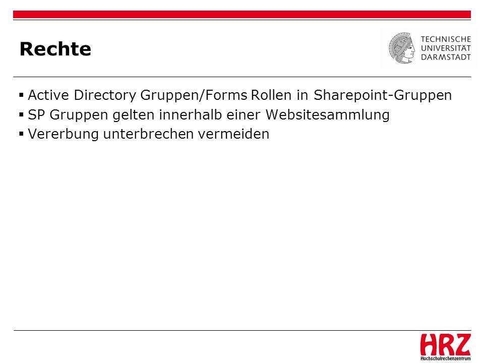 Rechte Active Directory Gruppen/Forms Rollen in Sharepoint-Gruppen SP Gruppen gelten innerhalb einer Websitesammlung Vererbung unterbrechen vermeiden