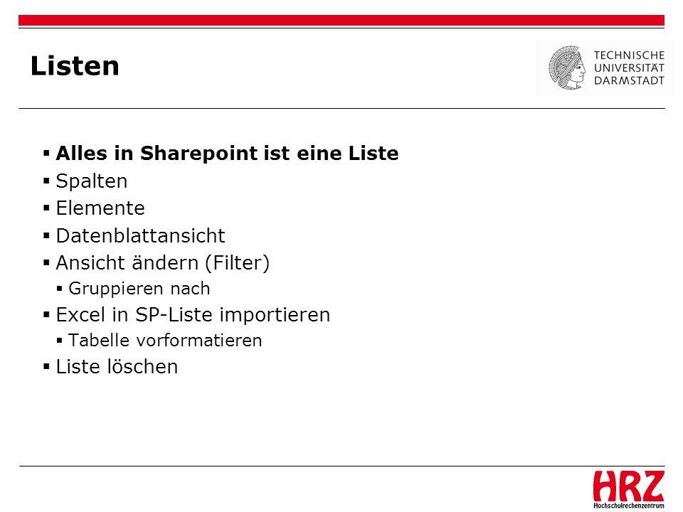 Listen Alles in Sharepoint ist eine Liste Spalten Elemente Datenblattansicht Ansicht ändern (Filter) Gruppieren nach Excel in SP-Liste importieren Tab