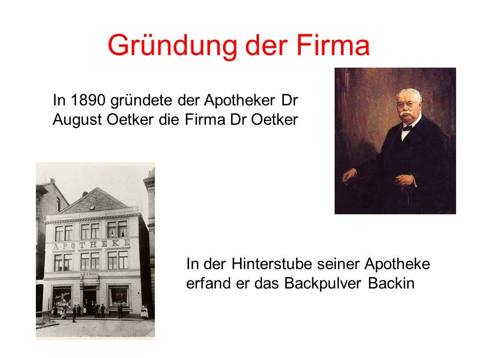 Gründung der Firma In 1890 gründete der Apotheker Dr August Oetker die Firma Dr Oetker In der Hinterstube seiner Apotheke erfand er das Backpulver Bac