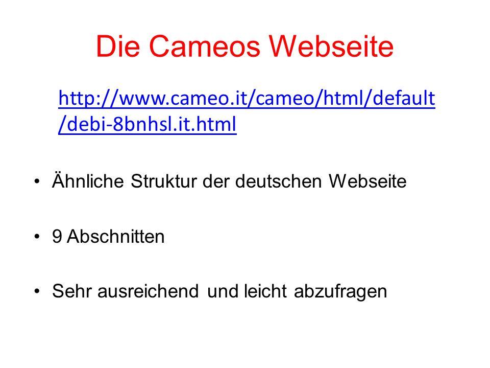 Die Cameos Webseite Ähnliche Struktur der deutschen Webseite 9 Abschnitten Sehr ausreichend und leicht abzufragen http://www.cameo.it/cameo/html/defau