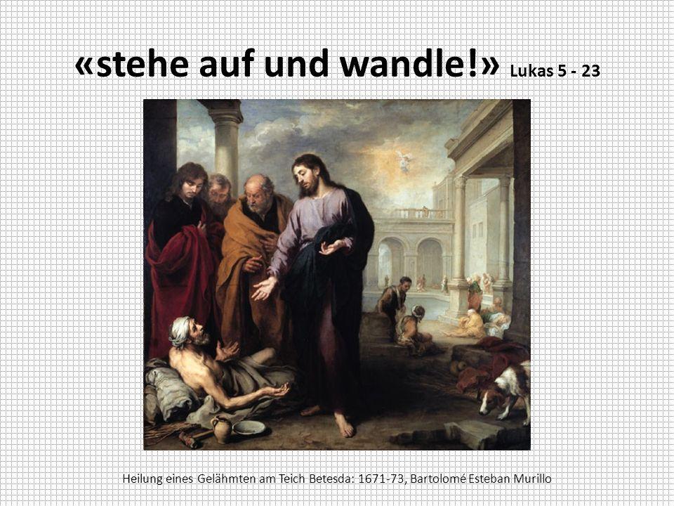 «stehe auf und wandle!» Lukas 5 - 23 Heilung eines Gelähmten am Teich Betesda: 1671-73, Bartolomé Esteban Murillo