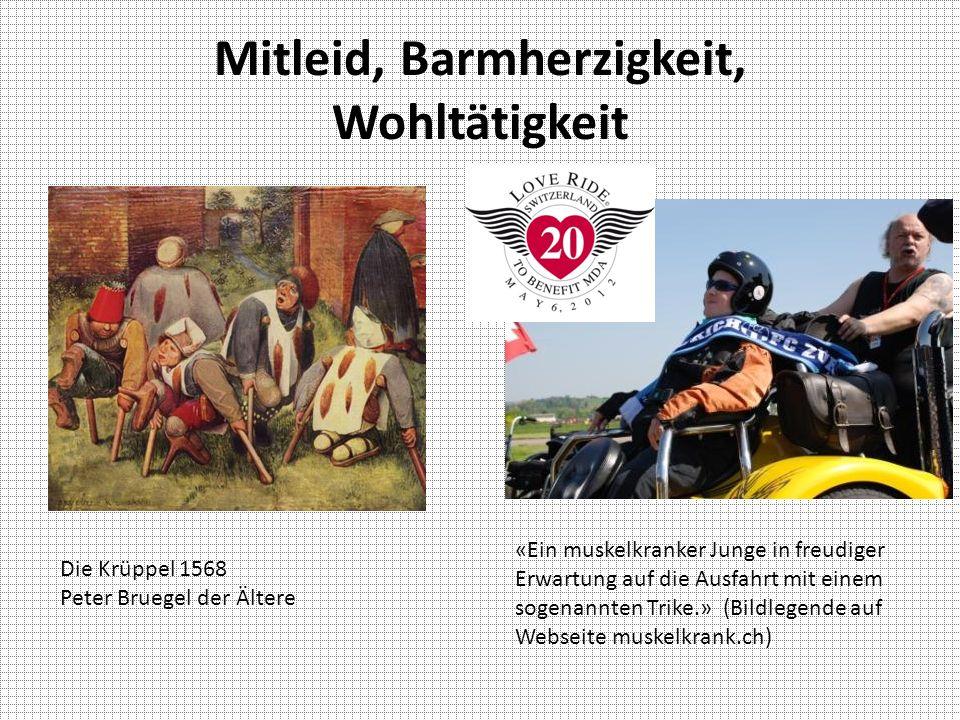 Mitleid, Barmherzigkeit, Wohltätigkeit Die Krüppel 1568 Peter Bruegel der Ältere «Ein muskelkranker Junge in freudiger Erwartung auf die Ausfahrt mit