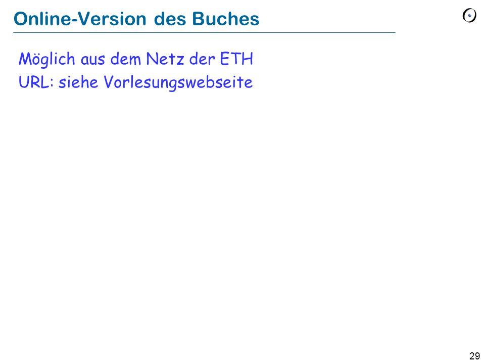 29 Online-Version des Buches Möglich aus dem Netz der ETH URL: siehe Vorlesungswebseite