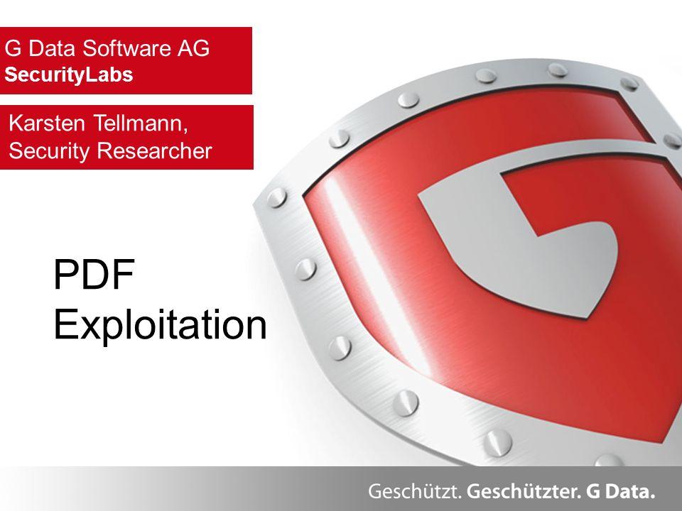 Herzlich Willkommen. Überblick G Data Software AG SecurityLabs Karsten Tellmann, Security Researcher PDF Exploitation