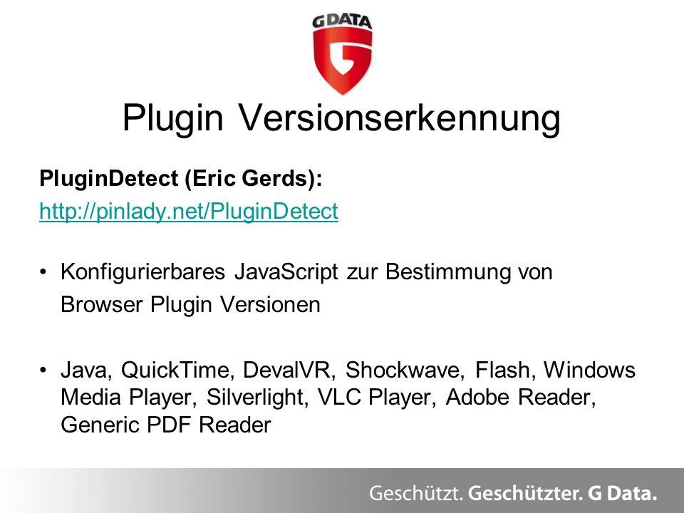 PluginDetect (Eric Gerds): http://pinlady.net/PluginDetect Konfigurierbares JavaScript zur Bestimmung von Browser Plugin Versionen Java, QuickTime, De