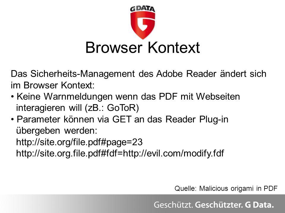Browser Kontext Das Sicherheits-Management des Adobe Reader ändert sich im Browser Kontext: Keine Warnmeldungen wenn das PDF mit Webseiten interagiere