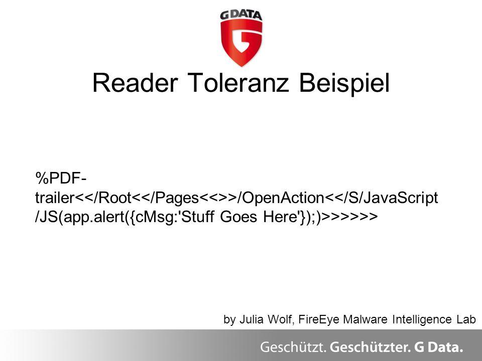 Reader Toleranz Beispiel Überblick by Julia Wolf, FireEye Malware Intelligence Lab %PDF- trailer >/OpenAction<</S/JavaScript /JS(app.alert({cMsg:'Stuf