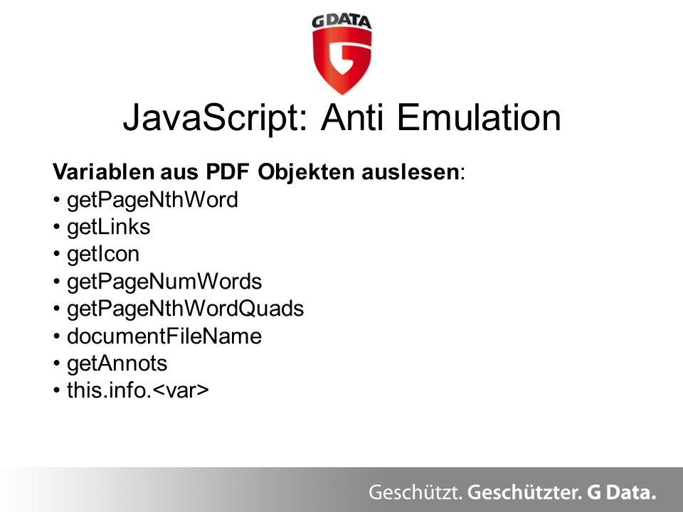 JavaScript: Anti Emulation Überblick Variablen aus PDF Objekten auslesen: getPageNthWord getLinks getIcon getPageNumWords getPageNthWordQuads document