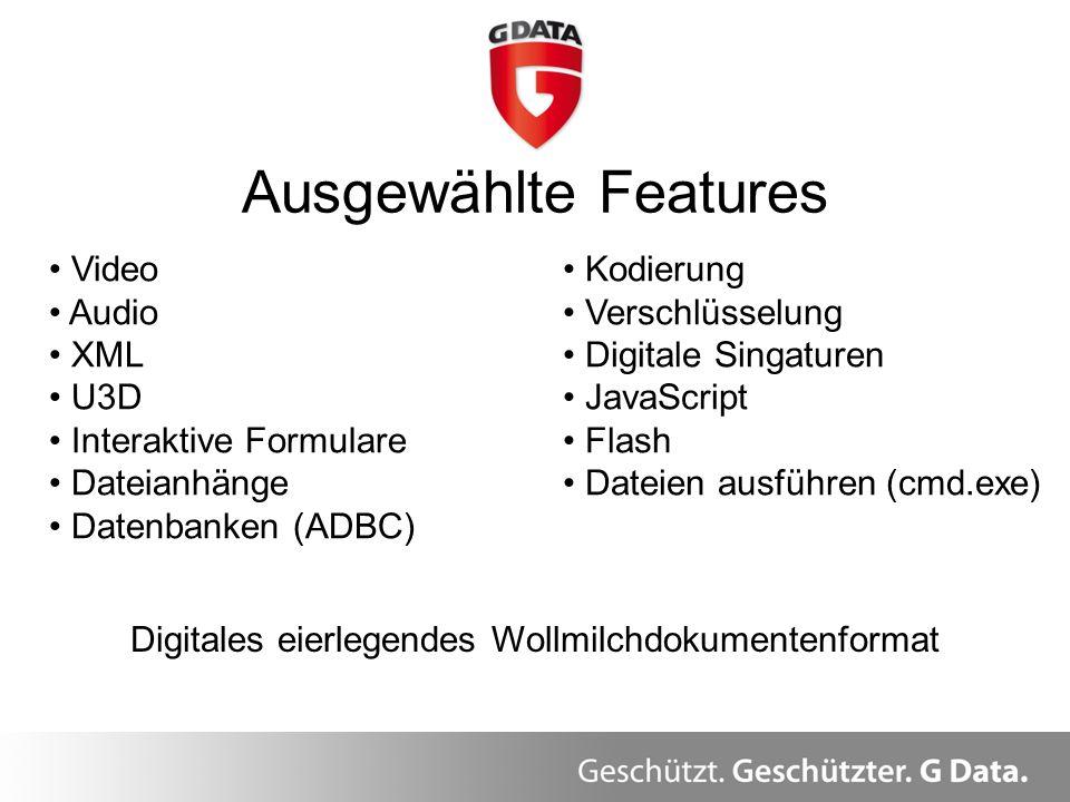 Ausgewählte Features Video Audio XML U3D Interaktive Formulare Dateianhänge Datenbanken (ADBC) Kodierung Verschlüsselung Digitale Singaturen JavaScrip