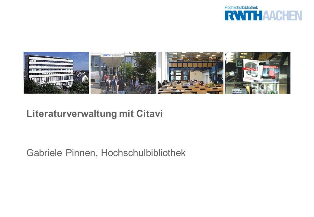 Literaturverwaltung mit Citavi Gabriele Pinnen, Hochschulbibliothek