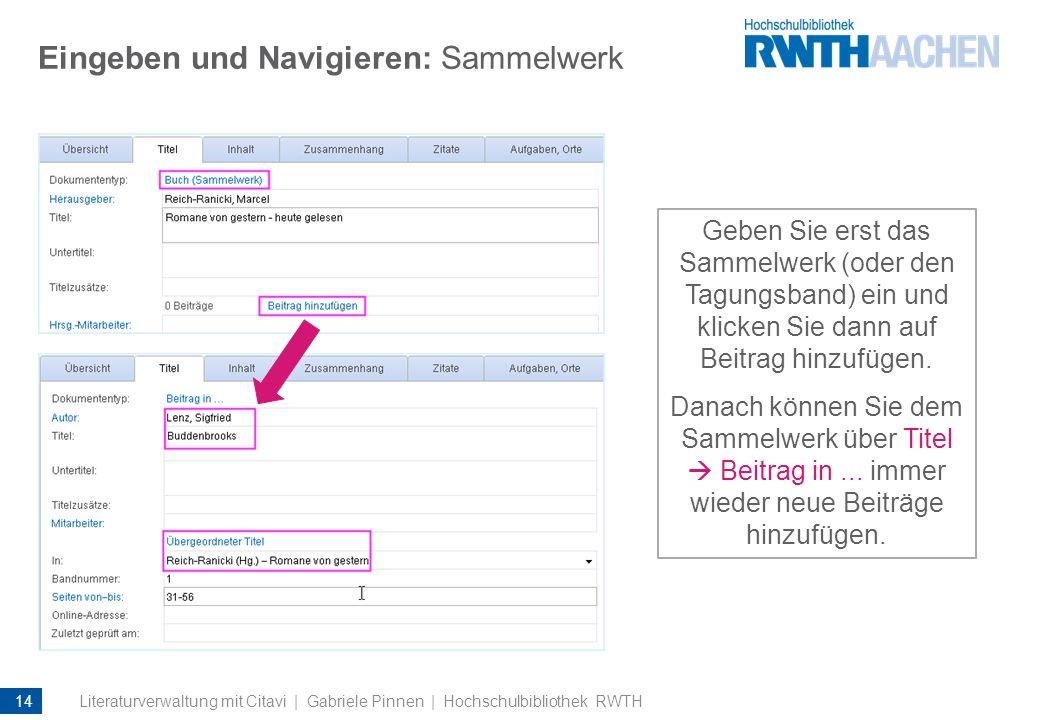 Eingeben und Navigieren: Sammelwerk Geben Sie erst das Sammelwerk (oder den Tagungsband) ein und klicken Sie dann auf Beitrag hinzufügen. Danach könne