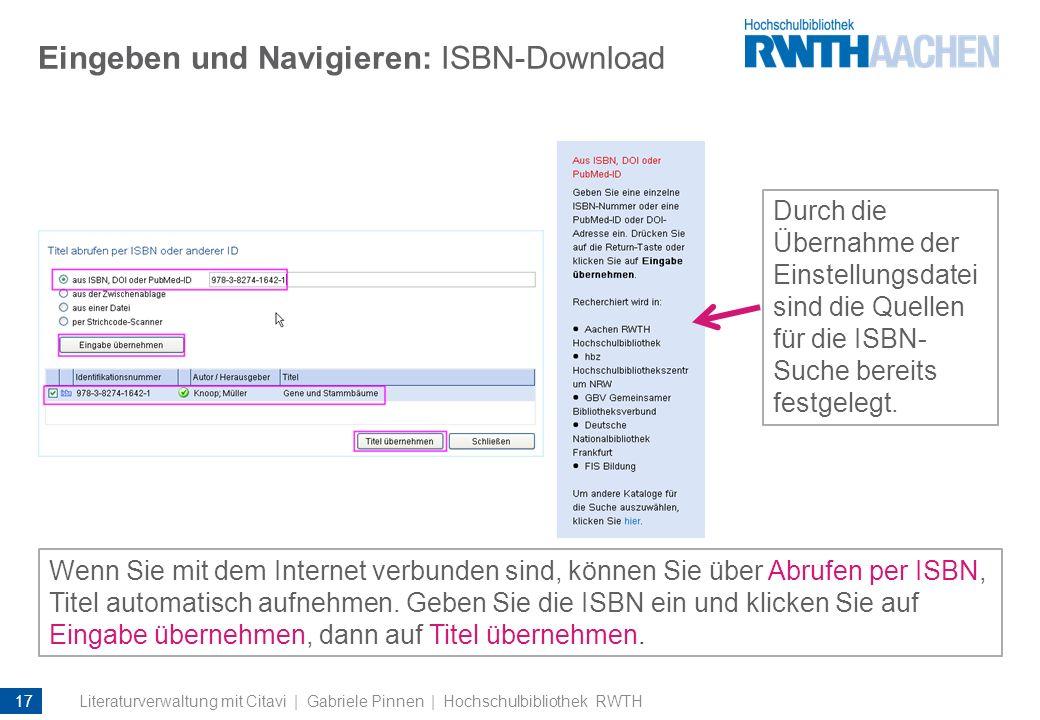 Eingeben und Navigieren: ISBN-Download Durch die Übernahme der Einstellungsdatei sind die Quellen für die ISBN- Suche bereits festgelegt. Wenn Sie mit