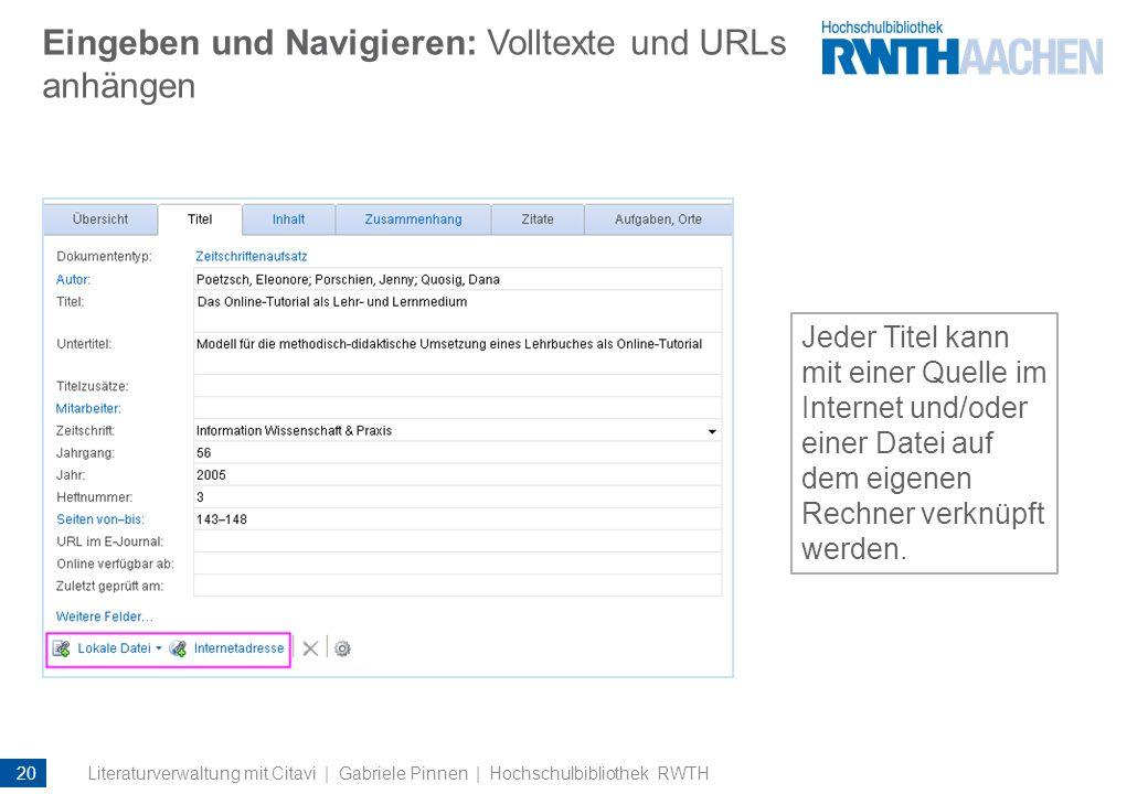 Eingeben und Navigieren: Volltexte und URLs anhängen Jeder Titel kann mit einer Quelle im Internet und/oder einer Datei auf dem eigenen Rechner verknü