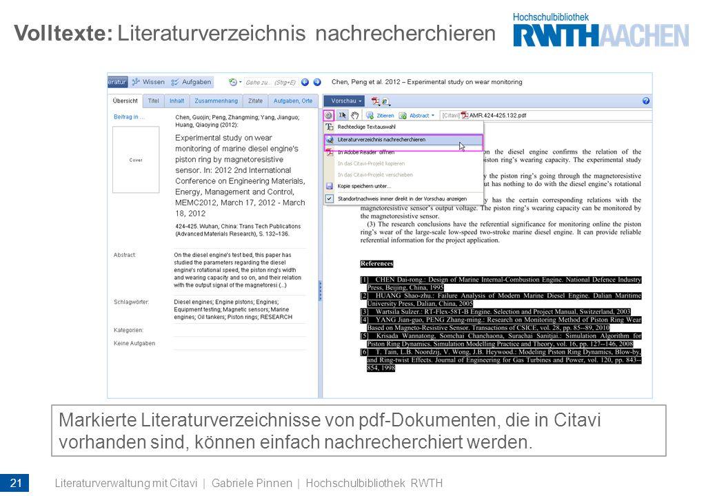 Volltexte: Literaturverzeichnis nachrecherchieren Markierte Literaturverzeichnisse von pdf-Dokumenten, die in Citavi vorhanden sind, können einfach na