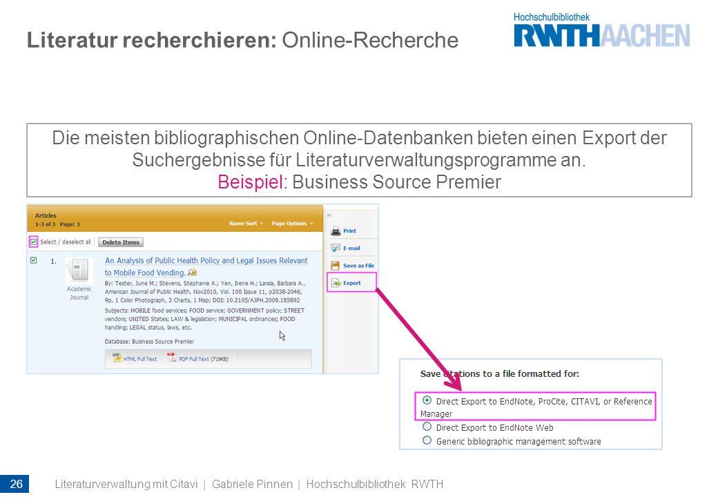 Literatur recherchieren: Online-Recherche Die meisten bibliographischen Online-Datenbanken bieten einen Export der Suchergebnisse für Literaturverwalt