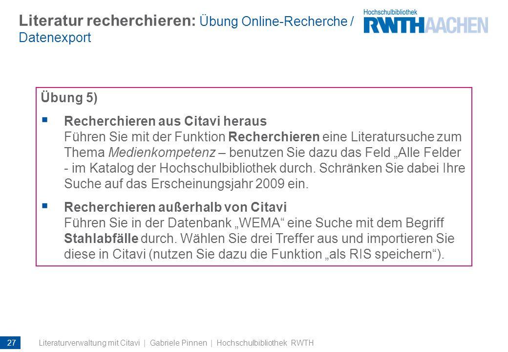 Literatur recherchieren: Übung Online-Recherche / Datenexport Übung 5) Recherchieren aus Citavi heraus Führen Sie mit der Funktion Recherchieren eine