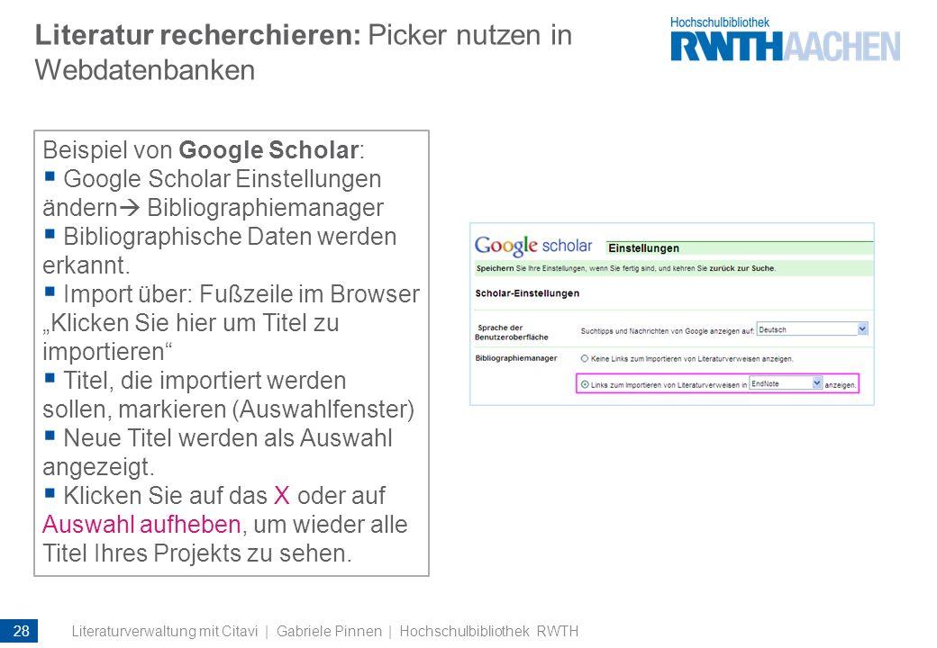 Literatur recherchieren: Picker nutzen in Webdatenbanken Beispiel von Google Scholar: Google Scholar Einstellungen ändern Bibliographiemanager Bibliog
