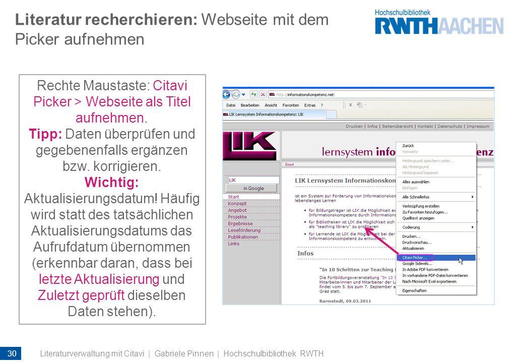 Literatur recherchieren: Webseite mit dem Picker aufnehmen Rechte Maustaste: Citavi Picker > Webseite als Titel aufnehmen. Tipp: Daten überprüfen und