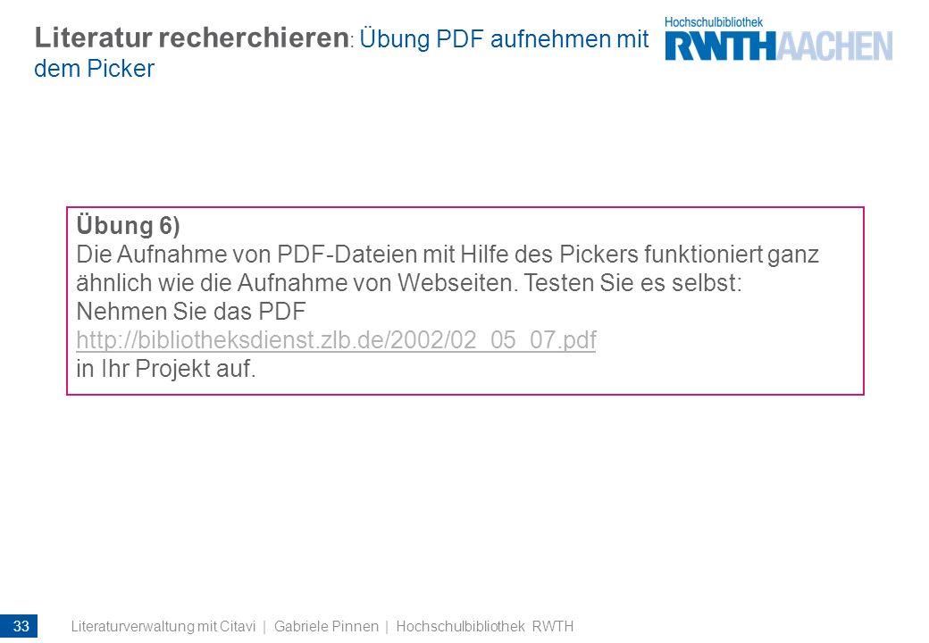 Literatur recherchieren : Übung PDF aufnehmen mit dem Picker Übung 6) Die Aufnahme von PDF-Dateien mit Hilfe des Pickers funktioniert ganz ähnlich wie