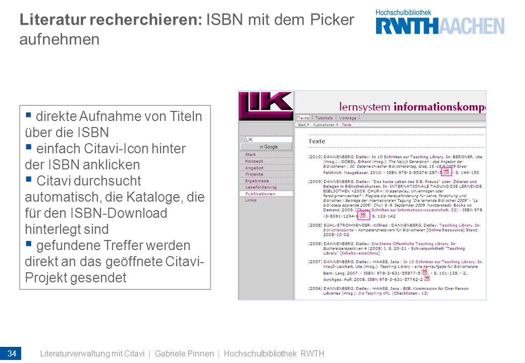 Literatur recherchieren: ISBN mit dem Picker aufnehmen direkte Aufnahme von Titeln über die ISBN einfach Citavi-Icon hinter der ISBN anklicken Citavi