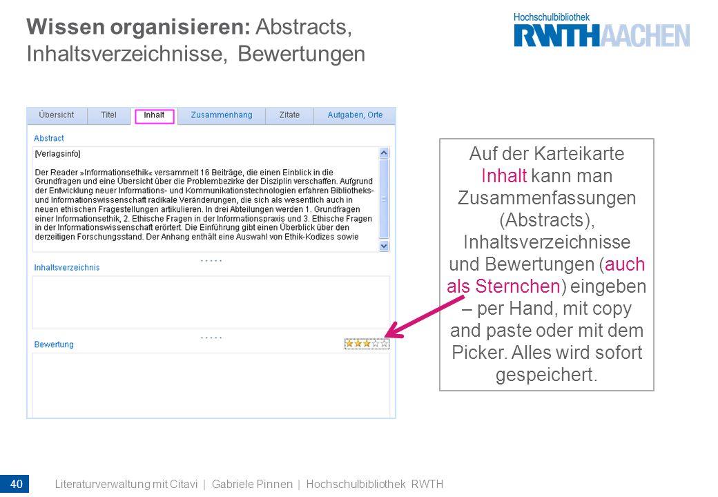 Wissen organisieren: Abstracts, Inhaltsverzeichnisse, Bewertungen Auf der Karteikarte Inhalt kann man Zusammenfassungen (Abstracts), Inhaltsverzeichni