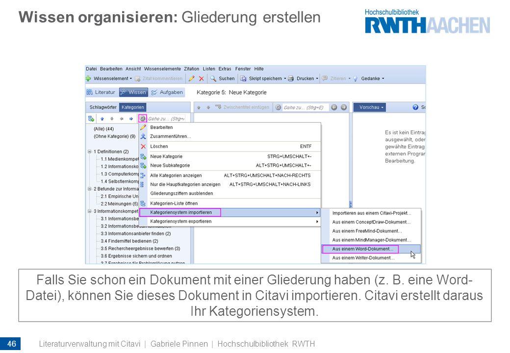 Wissen organisieren: Gliederung erstellen Falls Sie schon ein Dokument mit einer Gliederung haben (z. B. eine Word- Datei), können Sie dieses Dokument