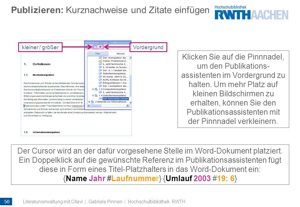 Publizieren: Kurznachweise und Zitate einfügen Klicken Sie auf die Pinnnadel, um den Publikations- assistenten im Vordergrund zu halten. Um mehr Platz