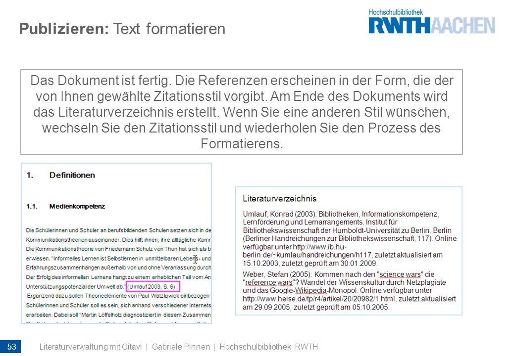 Publizieren: Text formatieren Das Dokument ist fertig. Die Referenzen erscheinen in der Form, die der von Ihnen gewählte Zitationsstil vorgibt. Am End