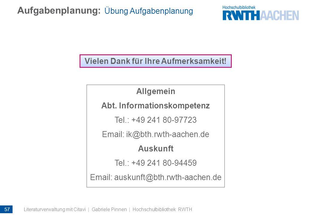 Aufgabenplanung: Übung Aufgabenplanung Allgemein Abt. Informationskompetenz Tel.: +49 241 80-97723 Email: ik@bth.rwth-aachen.de Auskunft Tel.: +49 241