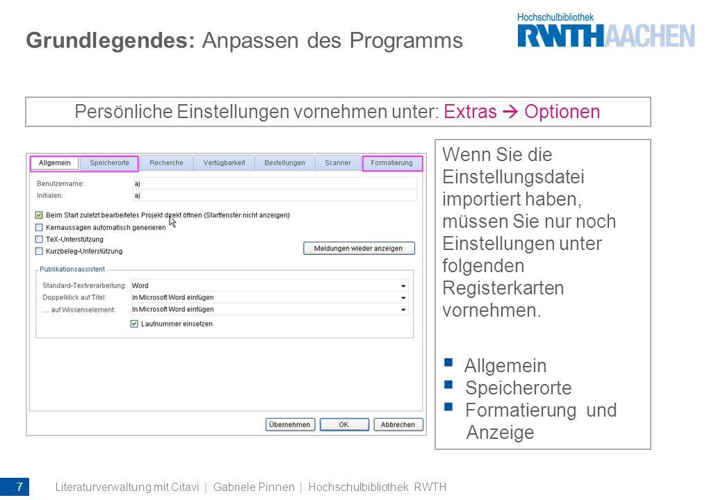 Grundlegendes: Anpassen des Programms Wenn Sie die Einstellungsdatei importiert haben, müssen Sie nur noch Einstellungen unter folgenden Registerkarte