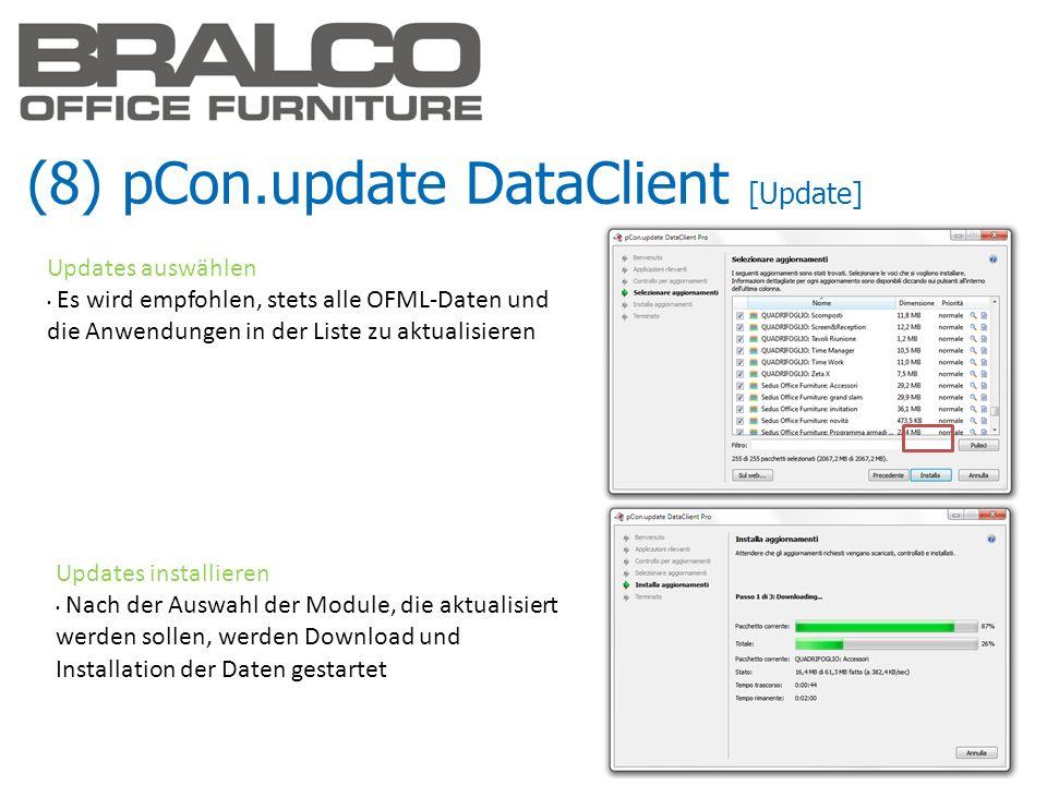 (8) pCon.update DataClient [Update] Updates auswählen Es wird empfohlen, stets alle OFML-Daten und die Anwendungen in der Liste zu aktualisieren Updat