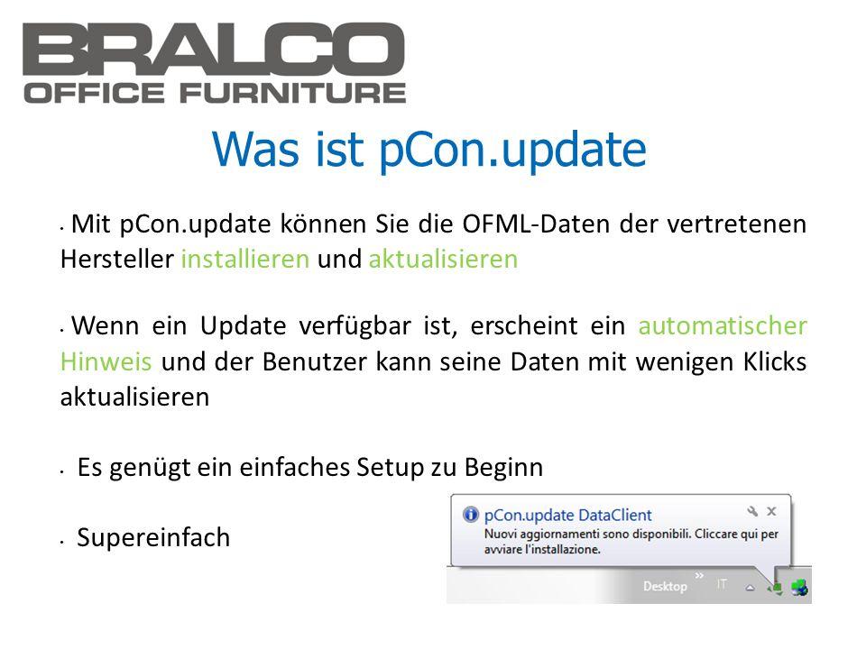 Was ist pCon.update Mit pCon.update können Sie die OFML-Daten der vertretenen Hersteller installieren und aktualisieren Wenn ein Update verfügbar ist,