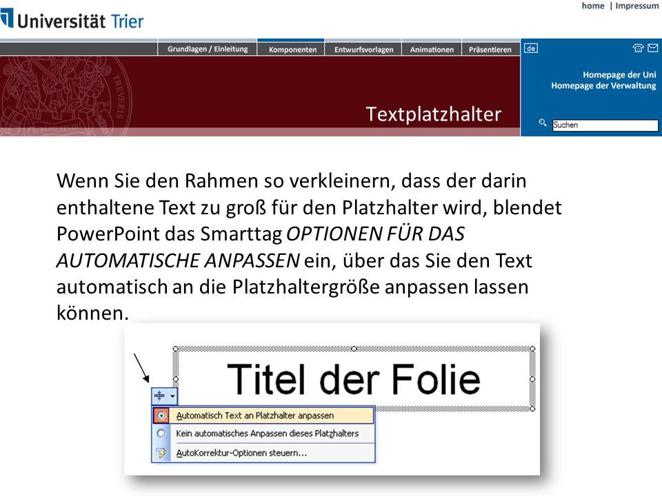 Textplatzhalter PowerPoint verwendet Platzhalter um die Inhalte in den Folien zu positionieren.