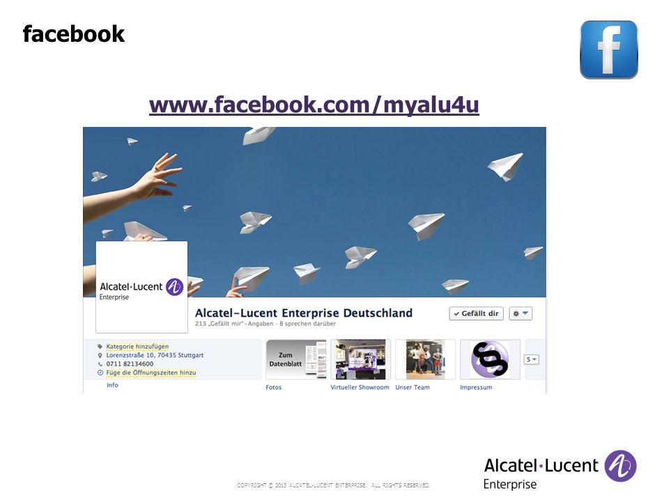 COPYRIGHT © 2013 ALCATEL-LUCENT ENTERPRISE. ALL RIGHTS RESERVED. www.facebook.com/myalu4u facebook