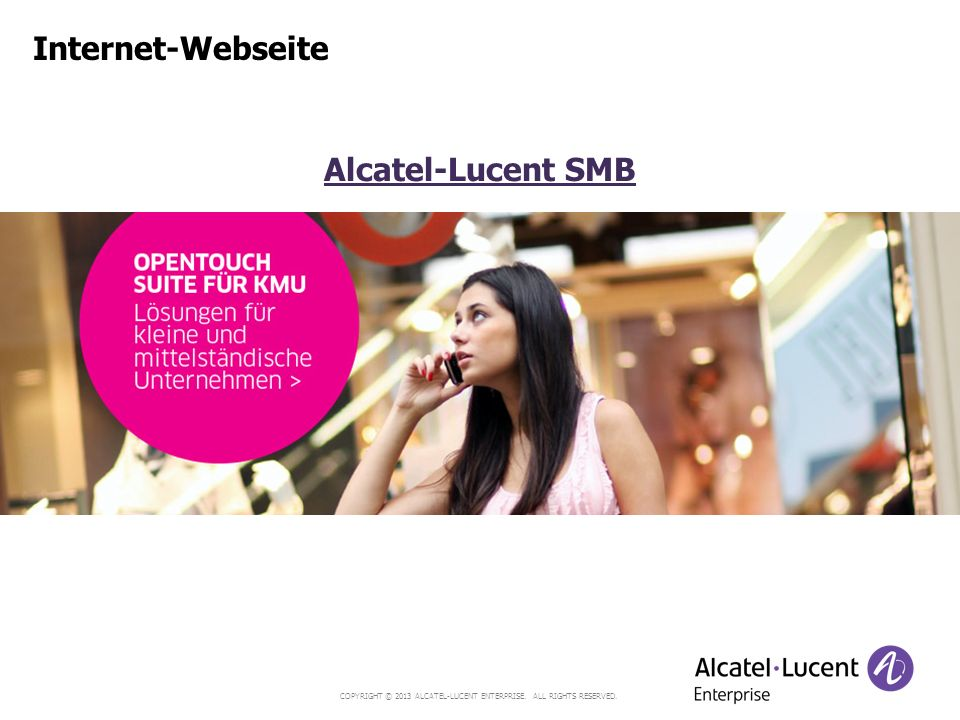COPYRIGHT © 2013 ALCATEL-LUCENT ENTERPRISE. ALL RIGHTS RESERVED. Internet-Webseite Alcatel-Lucent SMB