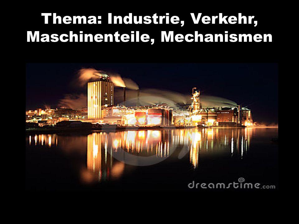 Thema: Industrie, Verkehr, Maschinenteile, Mechanismen