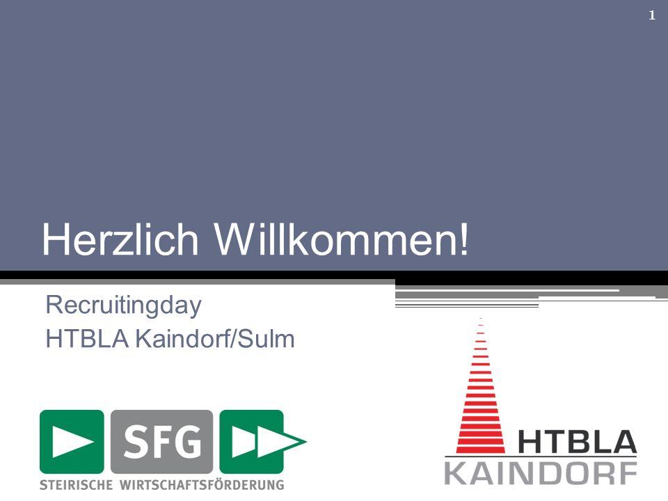 Herzlich Willkommen! Recruitingday HTBLA Kaindorf/Sulm 1