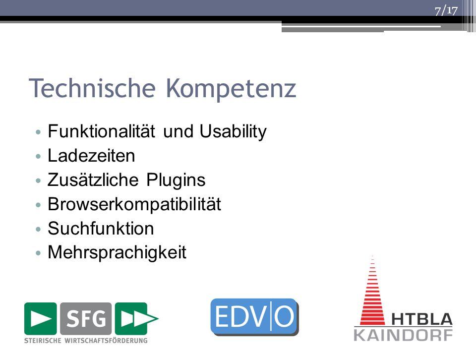 /17 Technische Kompetenz Funktionalität und Usability Ladezeiten Zusätzliche Plugins Browserkompatibilität Suchfunktion Mehrsprachigkeit 7