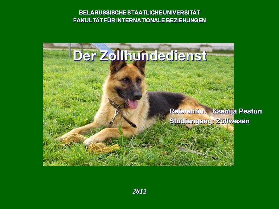 Das Ziel der Arbeit Untersuchung der Organisation des Zollhundedienstes in der Republik Belarus Untersuchung der Organisation des Zollhundedienstes in der Republik Belarus