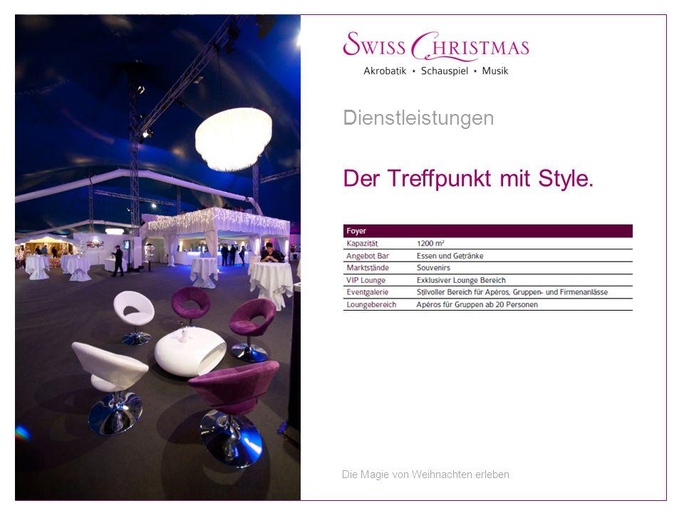 Der Treffpunkt mit Style. Dienstleistungen Die Magie von Weihnachten erleben