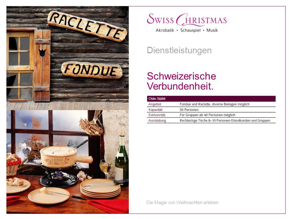 Schweizerische Verbundenheit. Dienstleistungen Die Magie von Weihnachten erleben
