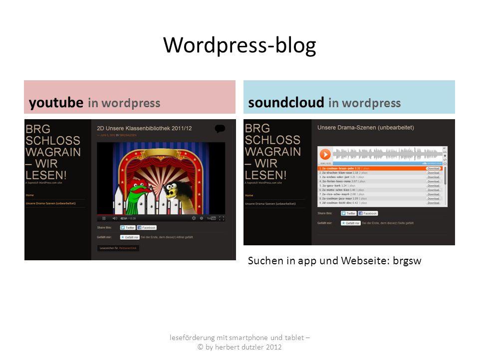Wordpress-blog youtube in wordpress soundcloud in wordpress leseförderung mit smartphone und tablet – © by herbert dutzler 2012 Suchen in app und Webs